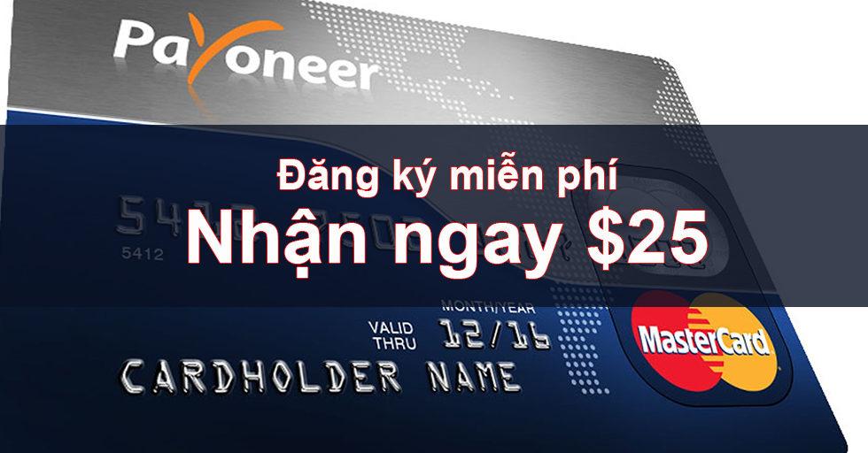 Đăng ký Payoneer ở đây để nhận 25$ vào tài khoản