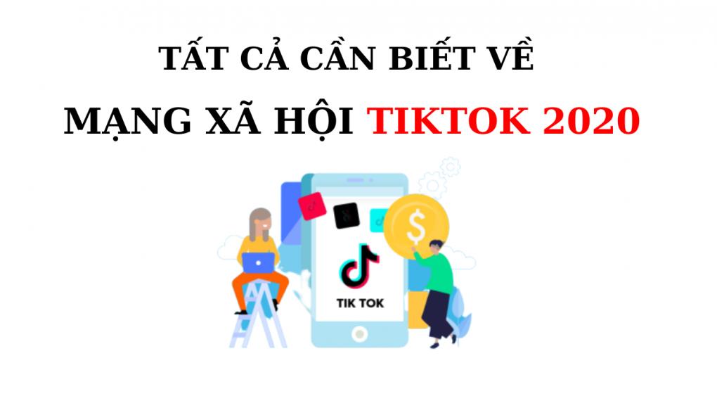 tat-ca-can-biet-ve-mang-xa-hoi-tiktok-2020